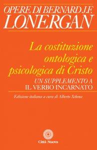 Copertina di 'La costituzione ontologica e psicologica di Cristo'