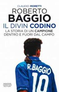 Copertina di 'Roberto Baggio il Divin Codino'