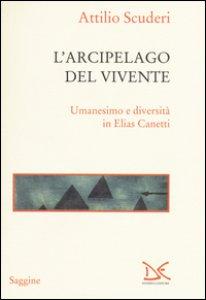 Copertina di 'L' arcipelago del vivente. Umanesimo e diversità in Elias Canetti'