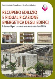 Copertina di 'Recupero edilizio e riqualificazione energetica degli edifici. Interventi per la manutenzione e sostenibilità'
