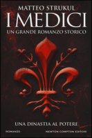 I Medici. Una dinastia al potere - Strukul Matteo