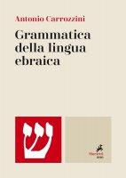 Grammatica della lingua ebraica - Antonio Carrozzini