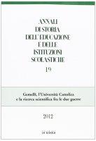Annali di storia dell'educazione e delle istituzioni scolastiche. 19: Gemelli, l'Università Cattolica e la ricerca scientifica fra le due guerre.