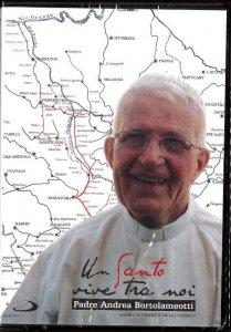 Copertina di 'Un Santo vive tra noi - Padre Andrea Bortolameotti'