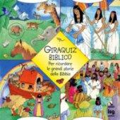 Giraquiz biblico. Per ricordare le grandi storie della Bibbia - Wright Sally A.