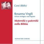 Maternità e paternità nella Bibbia - Rosanna Virgili