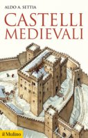 Castelli medievali - Settia Aldo A.