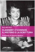 Flannery O'Connor, il mistero e la scrittura - Elena Buia Rutt