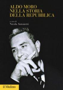 Copertina di 'Aldo Moro nella storia della Repubblica'