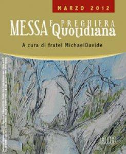Copertina di 'Messa quotidiana. Riflessioni a cura di MichaelDavide. Marzo 2012'