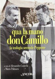 Copertina di 'Qua la mano don Camillo. La teologia secondo Peppone'