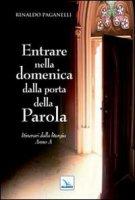 Entrare nella domenica dalla porta della Parola - Rinaldo Paganelli