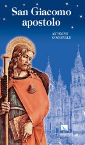 Copertina di 'San Giacomo apostolo. Uomo, apostolo, testimone'