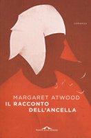 Il racconto dell'ancella - Atwood Margaret
