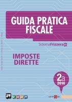 Guida Pratica Fiscale Imposte Dirette 2A/2016 - Luca Bilancini