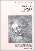 Persona amore bellezza - Lorenzetti Loredano M.
