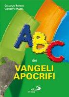ABC dei vangeli apocrifi - Perego Giacomo, Mazza Giuseppe