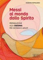 Messi al mondo dallo Spirito - Mariano Pappalardo