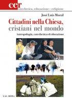 Cittadini nella Chiesa, cristiani nel mondo - Moral José Luis