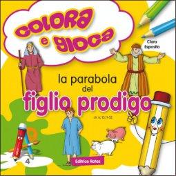 Copertina di 'La parabola del figlio prodigo. Colora e gioca'