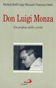 Copertina di 'Don Luigi Monza (1898-1954). Un profeta della carità'