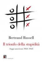 Il trionfo della stupidità - Russell Bertrand