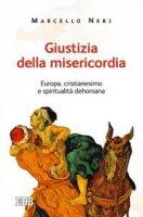 Giustizia della misericordia - Marcello Neri