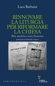 Copertina di 'Rinnovare la liturgia per riformare la Chiesa'