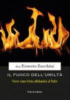 Il fuoco dell'umiltà - Ernesto Zucchini