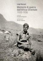 Memorie di guerra dall'Africa Orientale 1935-1936 - Bazzani Luigi