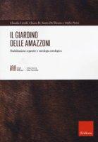Il giardino delle amazzoni. Riabilitazione equestre e oncologia senologica - Cerulli Claudia, De Santis Chiara, Parisi Attilio