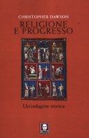 Religione e progresso - Dawson Christopher