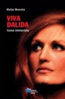 Viva Dalida. Icona immortale - Morretta Mattia