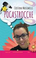 Le pocastrocche - Massimelli Cristina