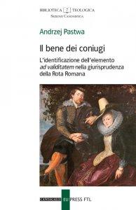 Copertina di 'Il bene dei coniugi. L'identificazione dell'elemento «ad validitatem» nella giurisprudenza della Rota Romana'