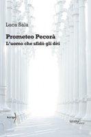 Prometeo Pecorà. L'uomo che sfidò gli dèi - Sala Luca Carlo