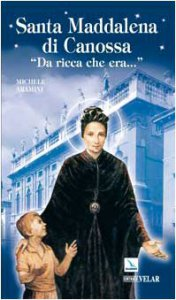Copertina di 'Santa Maddalena di Canossa. �Da ricca che era...�'