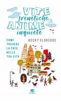 Vite frenetiche & anime inquiete - Becky Eldredge