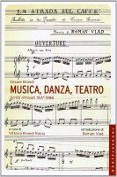 Musica, danza, teatro. Scritti ritrovati 1937-1986. - Cesare Brandi