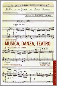 Copertina di 'Musica, danza, teatro. Scritti ritrovati 1937-1986.'