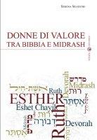 Donne di valore tra Bibbia e Midrash - Silvestri Serena