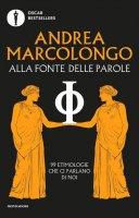 Alla fonte delle parole - Andrea Marcolongo