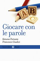 Giocare con le parole - Simone Fornara, Francesco Giudici