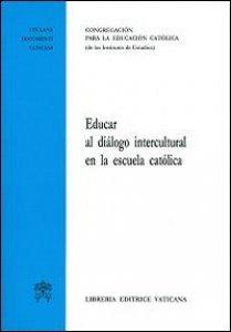 Copertina di 'Educar al diálogo intercultural en la escuela católica.'