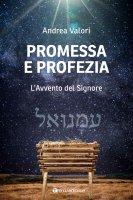 Promessa e profezia. L'Avvento del Signore - Andrea Valori