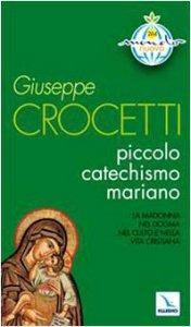 Copertina di 'Piccolo catechismo mariano'