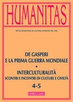 Humanitas. 4-5/2014: De Gasperi e la prima guerra mondiale - Interculturalità