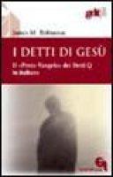 I detti di Gesù. Il «proto-vangelo» dei detti Q, in italiano (gdt 310) - Robinson James M.