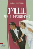 Omelie per i matrimoni - Gozzelino Romano