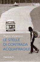 Le stelle di Contrada Aquafragile - Vicentini Pietro